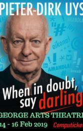When in doubt say darling - Pieter Dirk Uys